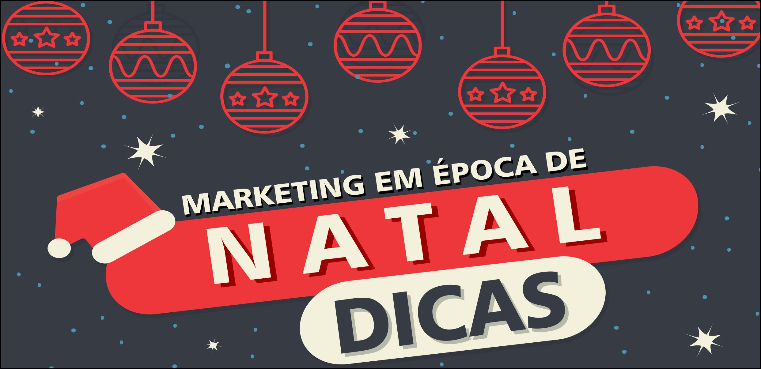 O Poder do Marketing no Natal – 4 Dicas para Trabalhar sua Marca na Época Mais Lucrativa do Ano