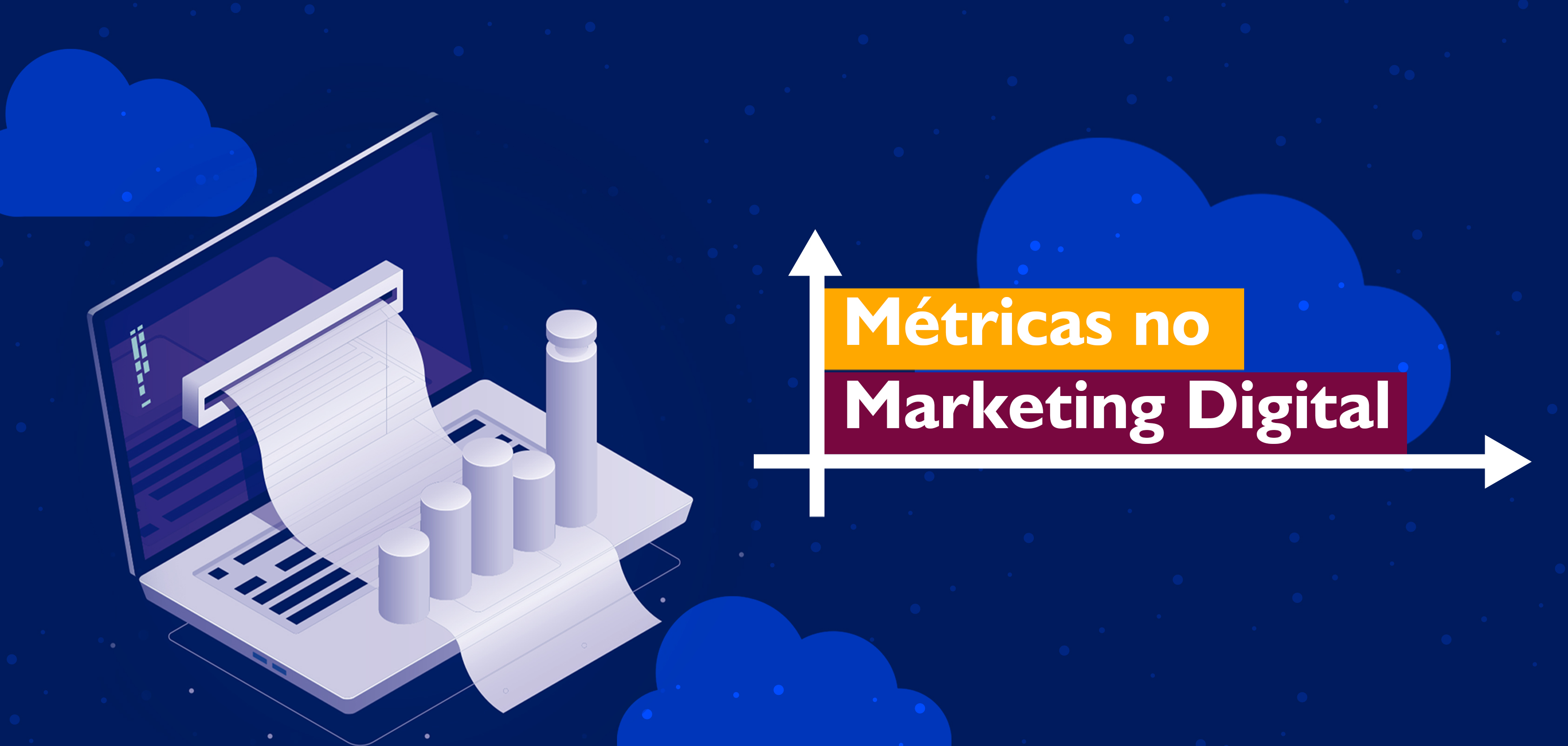 Conheça as principais Métricas do Marketing Digital