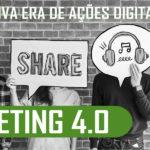Marketing 4.0– Conheça a nova era de ações digitais